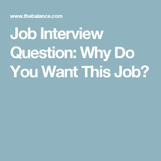 Job Interview Question: Why Do You Want This Job?