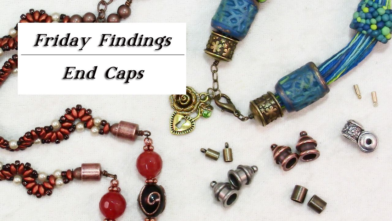 All about end caps, how to use and chose them. by Sandy Huntress ...