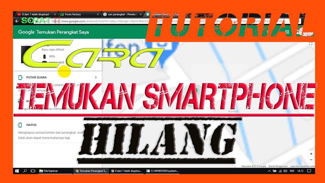 Cara Pintar Mencari Smartphone Android Hilang Harus Tonton Smartphone Google