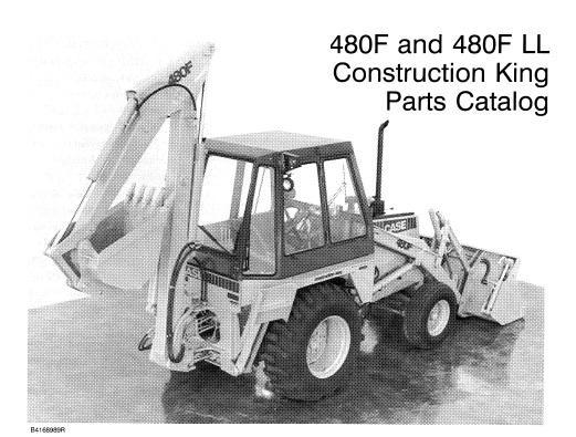 Case 480f 480f Ll Construction King Tractor Backhoe Loader Parts Manual Catalog Manual Backhoe Loader Backhoe Tractors