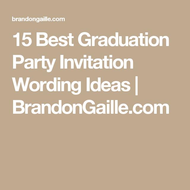 15 best graduation party invitation wording ideas convites de 15 best graduation party invitation wording ideas brandongaille stopboris Choice Image
