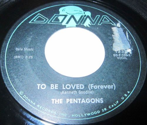1962 Doo Wop 45 Rpm The pentagons TO BE LOVED FOREVER / DOWN AT THE BEACH On Donna 1337..