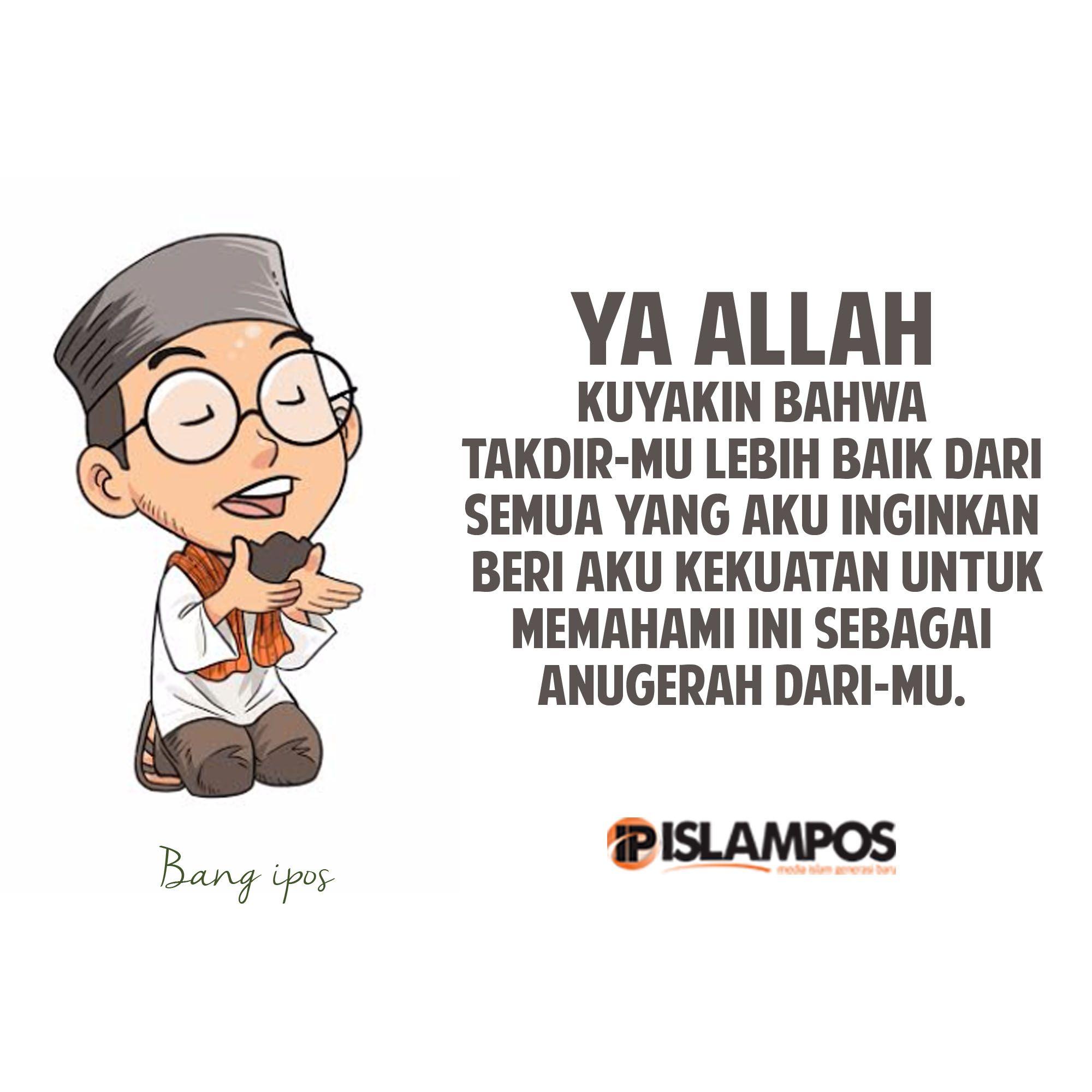 Ya Allah Kuyakin Takdirmu Lebih Baik Islamic Quotes Takdir