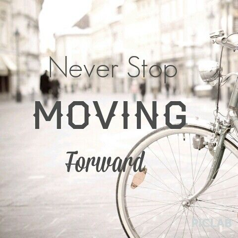 Never Stop Moving Forward Powerful Words Quotes Words