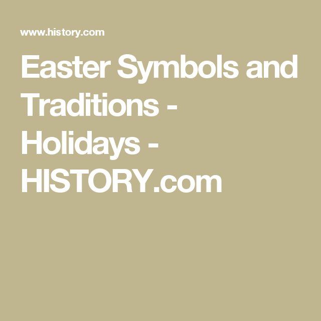 Easter Symbols And Traditions Holidays History Bunnies