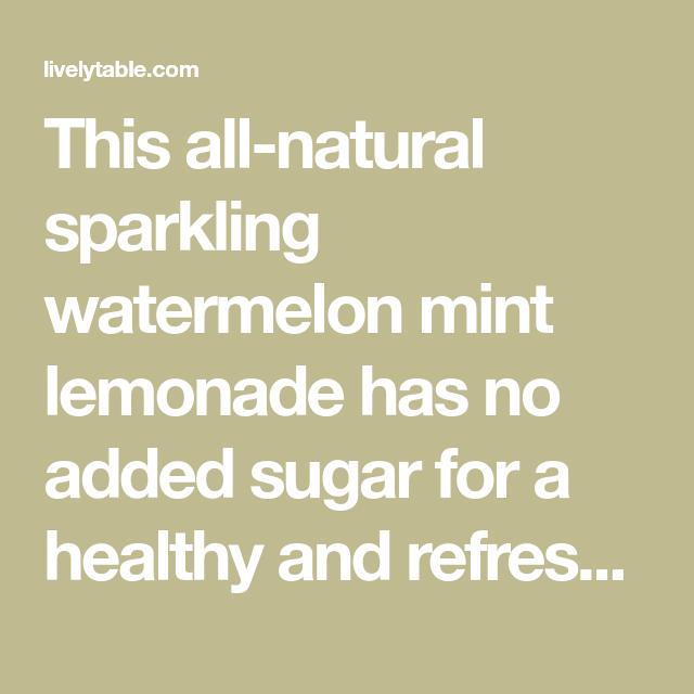Sparkling Watermelon Mint Lemonade - Lively Table