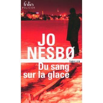 Du Sang Sur La Glace Poche Jo Nesbo Celine Romand Monnier Achat Livre Ou Ebook Livre Celine Livres A Lire