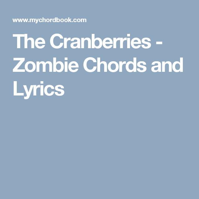 The Cranberries - Zombie Chords and Lyrics | Guitar Resources ...
