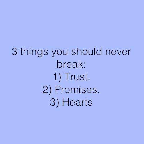 Never Break Trust Of Anyone