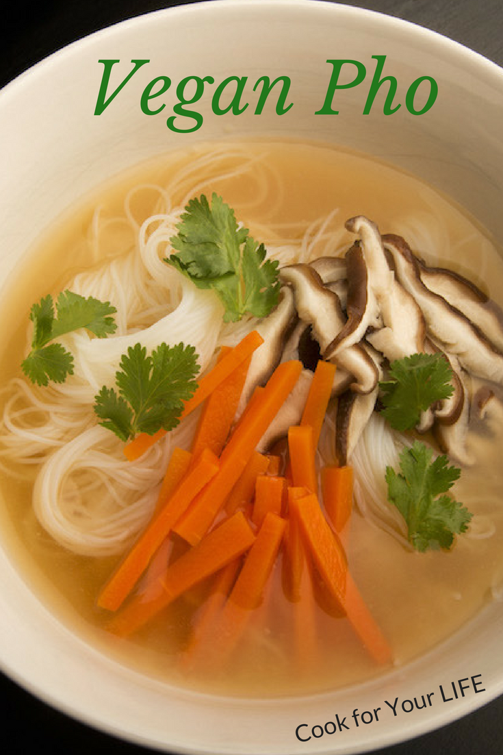 Vegan Pho Cook For Your Life Vegetarian Soup Recipes Easy Soup Recipes Pho Soup Recipe Vegetarian
