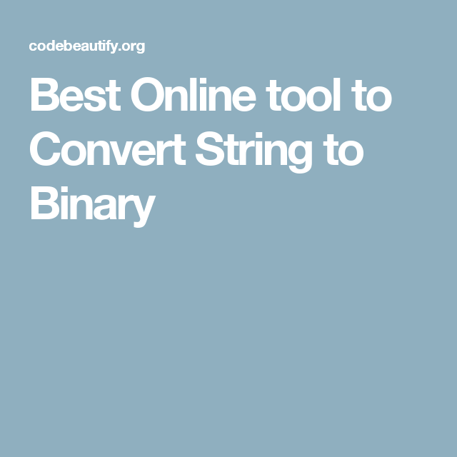 Best Online tool to Convert String to Binary | Online Tools | Tools