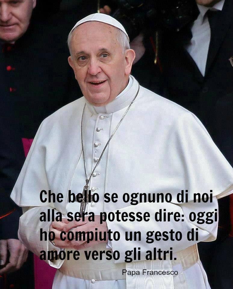Papa Francesco Frasi E Incisi Di Saggezza Per Cattolici E Non