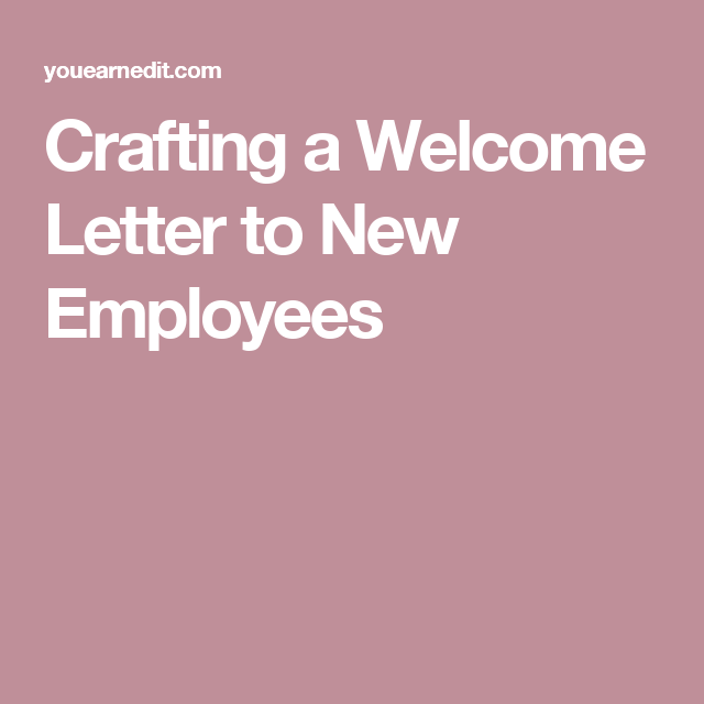 crafting a welcome letter to new employees welcome letters lettering new employee letter