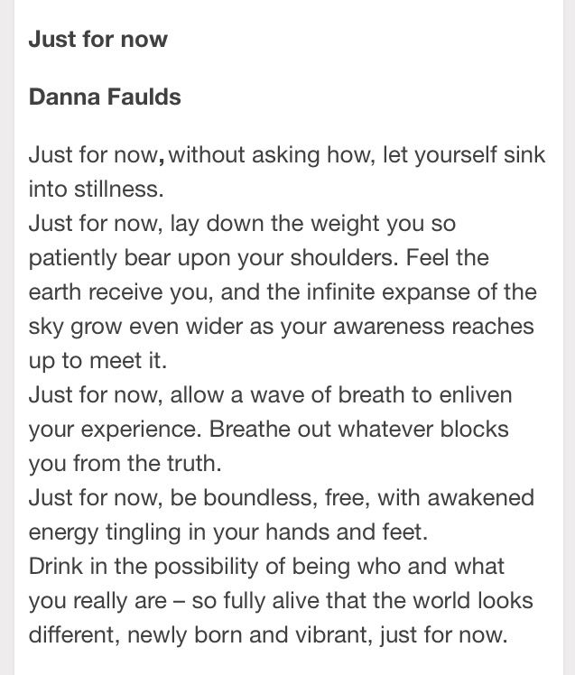 Poem: just for now Danna Faulds | Yoga words, Yoga reading ...