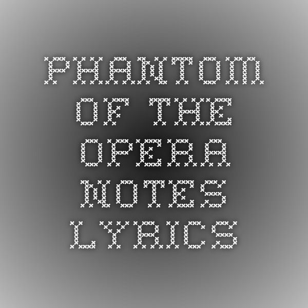 Phantom of the opera notes lyrics use this for invitation wording phantom of the opera notes lyrics use this for invitation wording stopboris Image collections