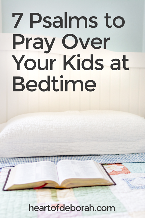 7 Powerful Psalms to Pray Over Your Kids at Bedtime