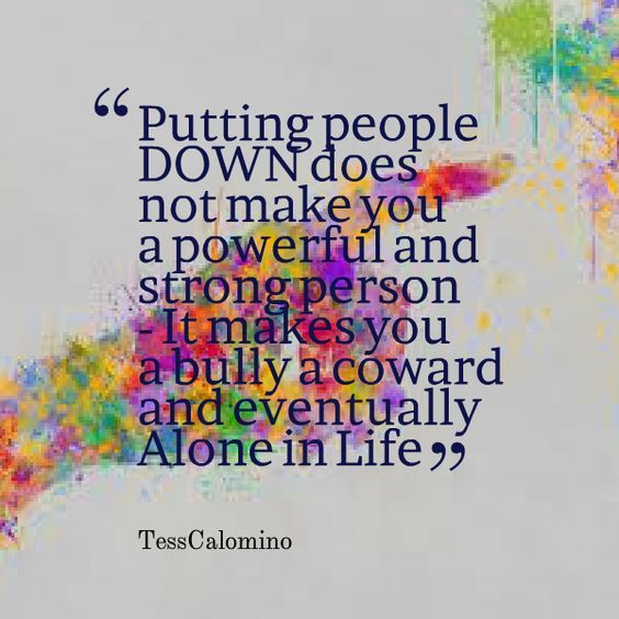 Someone Put You Down Quotes Bing Images Bullying quotes