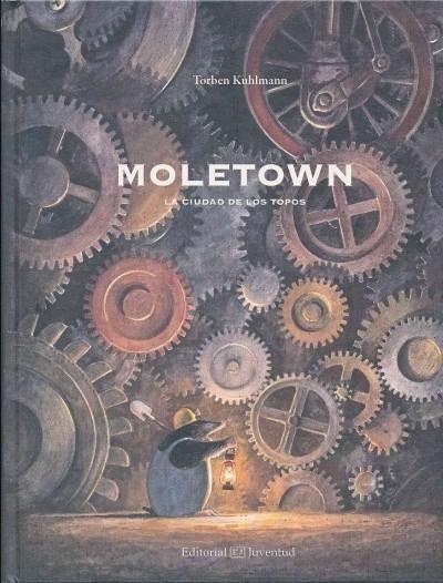 Moletown: La Ciudad De Los Topos
