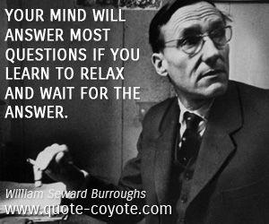 William S Burroughs Quotes Quotesgram Closer To Truth