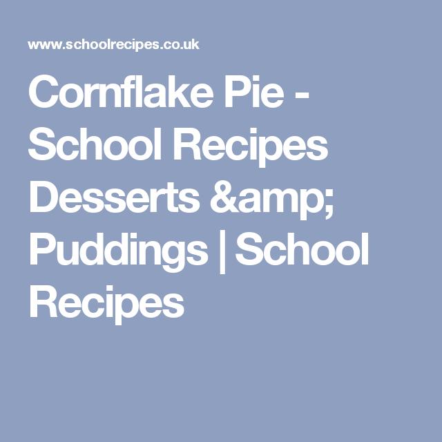 Cornflake Pie - School Recipes Desserts & Puddings   School Recipes