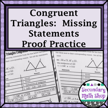 Congruent Triangles Proving Triangles Congruent Missing Statements Proof Prac In 2021 Proving Triangles Congruent Secondary Math Statement