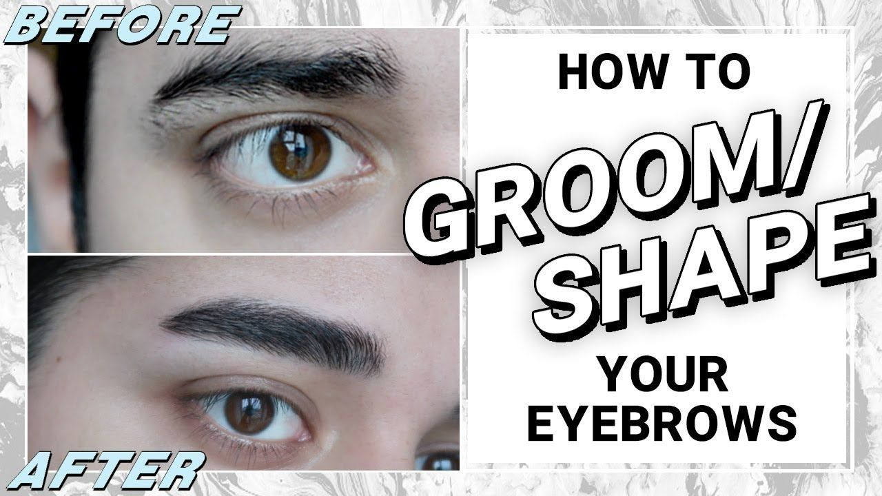 Eyebrow Grooming For Men - How To Shape Your Own Brows ...