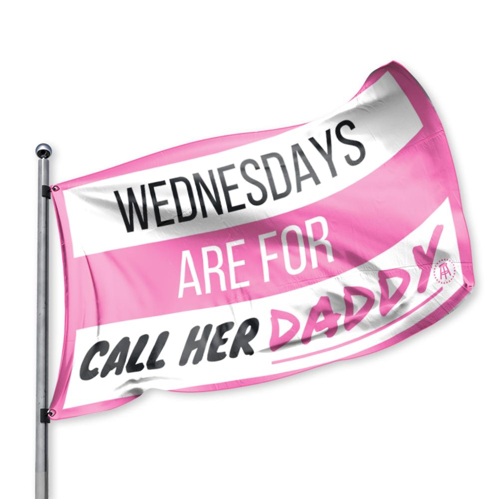 Wednesdays Are For Call Her Daddy Flag in 2020 Call her