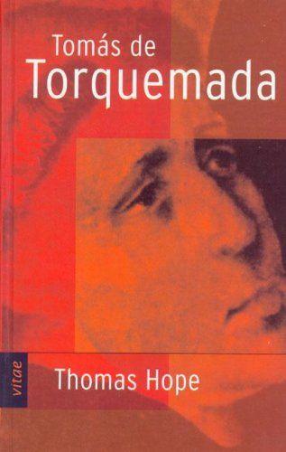 Tomas de Torquemada / Thomas Hope - Main Library A868.7 HOP