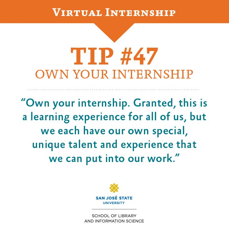 Own your internship Granted, this is a learning experience for all