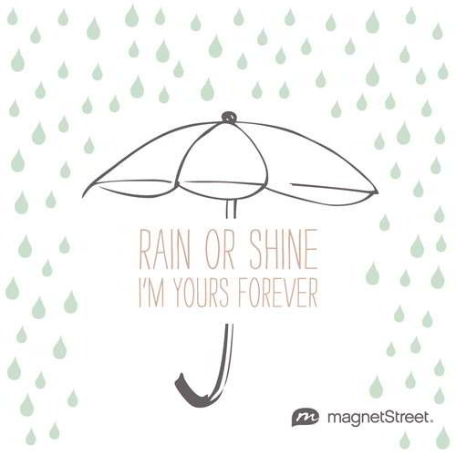 Traditional Wedding Quote | Rain Or Shine. Iu0027m Yours Forever. |  MagnetStreet.com