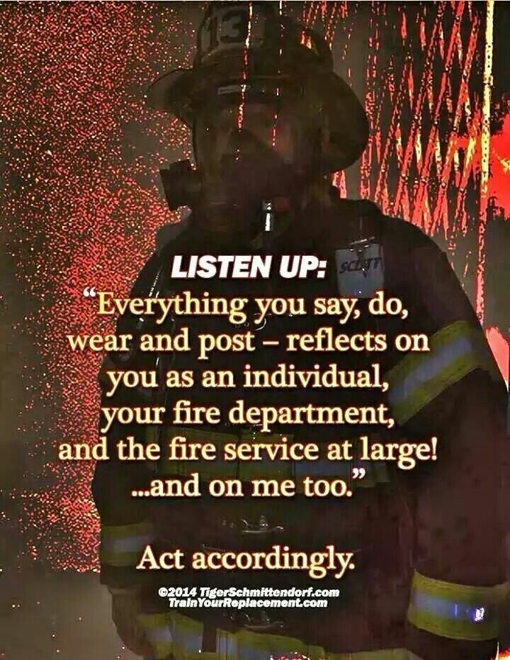 Listen Up! Act accordingly... Firefighter quotes, Fire