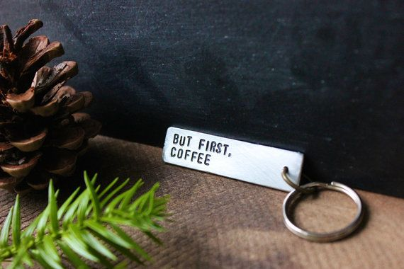 But First, Coffee - Personalized Hand Stamped Key Tag - Handmade Keychain - by Rustic Brand