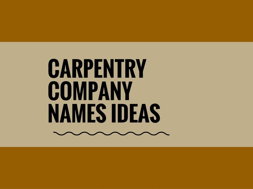 471+ Catchy Carpentry Company Names ( Video+ infographic ...