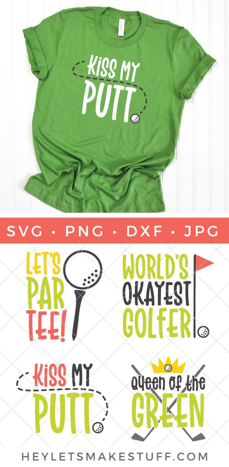 Funny Golf Svg Files For Cricut Silhouette Hey Let S Make Stuff Golf Quotes Funny Funny Golf Shirts Golf Humor