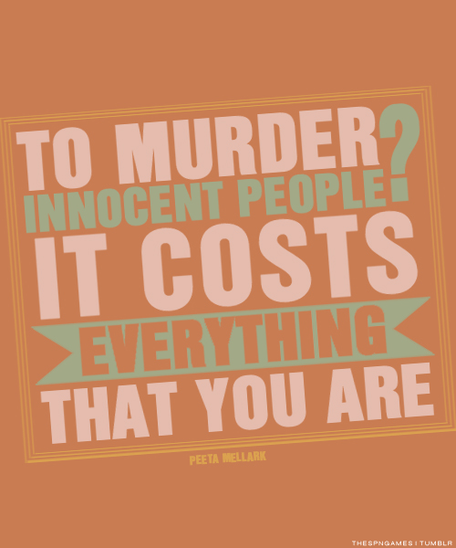 Hunger Quotes Impressive To Murder Innocent People It Costs Everything That You Are