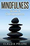 Meditazione Mindfulness: la consapevolezza che combatte il dolore