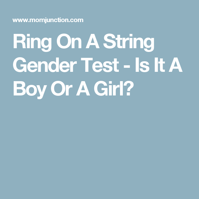 Ring On A String Gender Test   Is It A Boy Or A Girl?