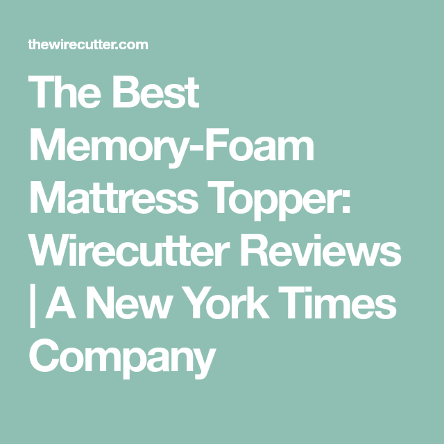 The Best Memory-Foam Mattress Topper: Wirecutter Reviews | A New ...