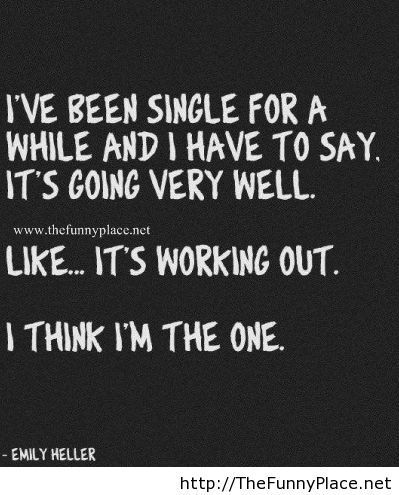 Being Single Quote Funny Pictures Awesome Pictures Funny Images