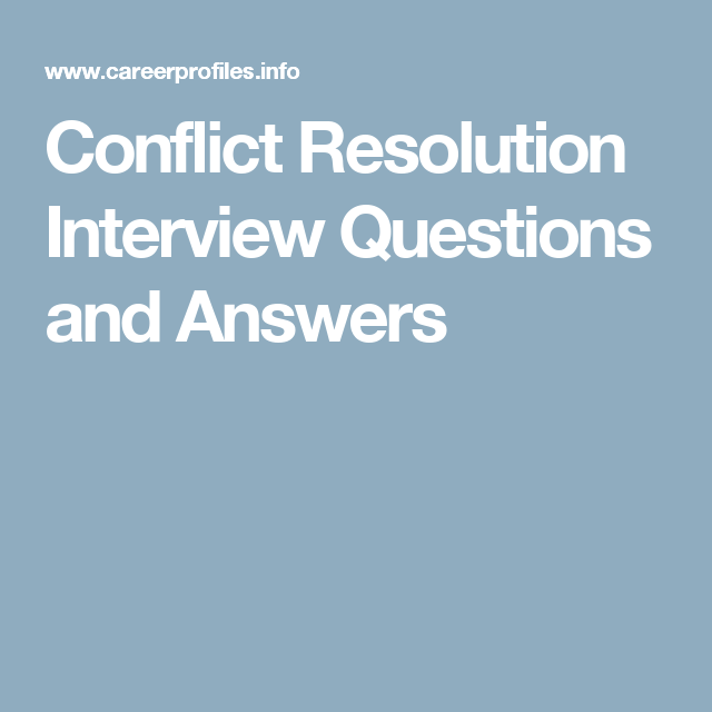 Conflict Resolution Interview Questions And Answers Work