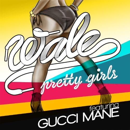 Wale, Gucci Mane – Pretty Girls (single cover art)
