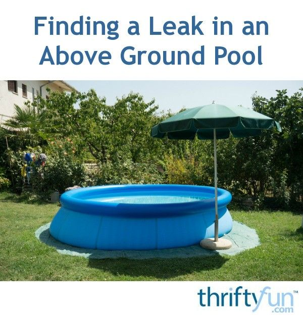 Finding A Leak In An Above Ground Pool Easy Set Pools Pool Inflatable Pool