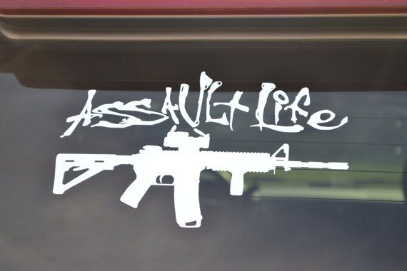 Vinyl Assault Life AR15 Rifle Custom Window Decal Car Truck