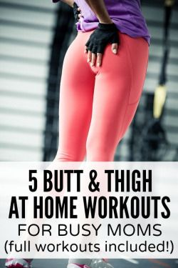 5 butt and thigh at home workouts for busy moms