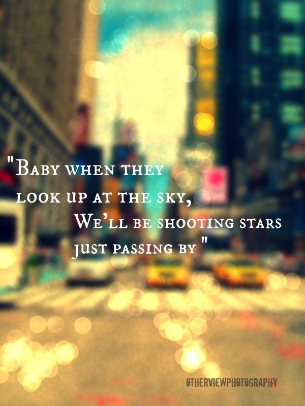 Lyric lyric song look up : Baby when they look up at the sky, We'll be shooting stars just ...