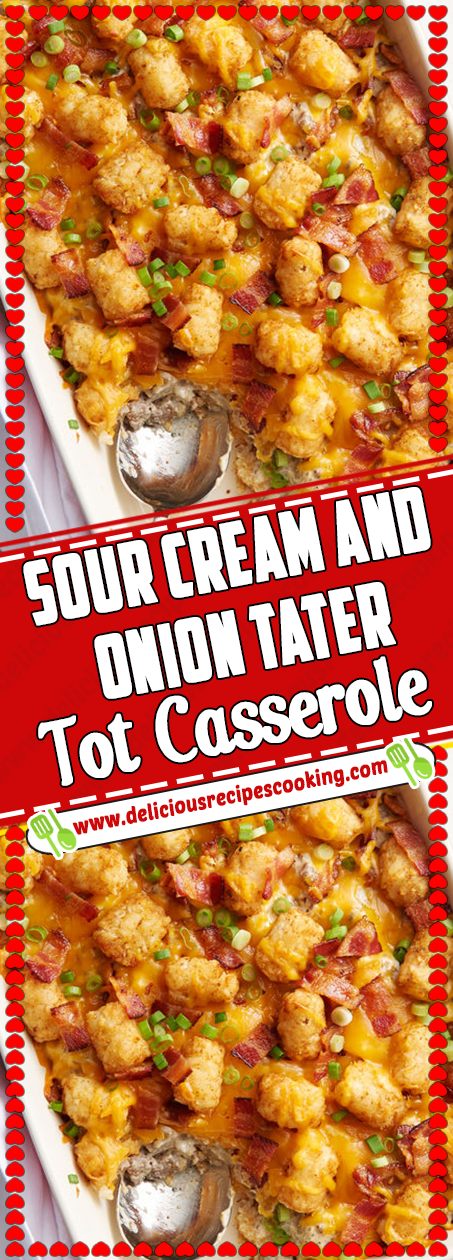 Sour Cream and Onion Tater Tot Casserole Via # ...