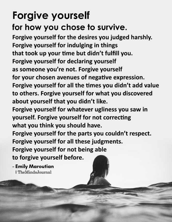 Forgive Yourself For How You Chose To Survive