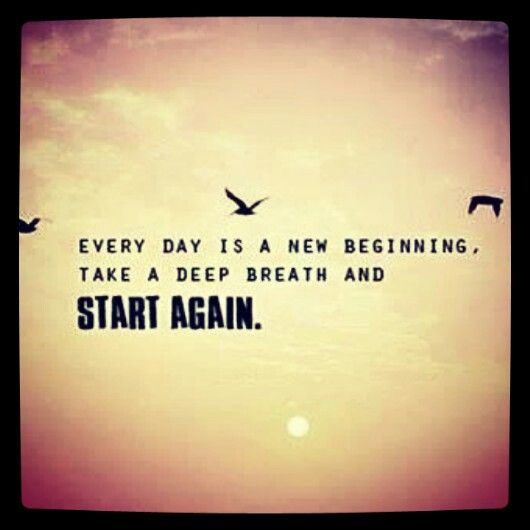I Always Believe Tomorrow Will Be A Better Day Than Yesterday New Beginning Quotes Inspirational Quotes Quotes About Everything