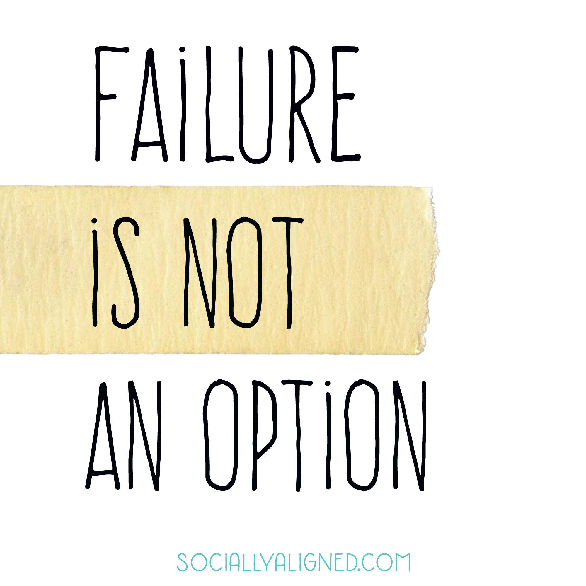 Failure Is Not An Option Quote Entrepreneur Entrepreneur