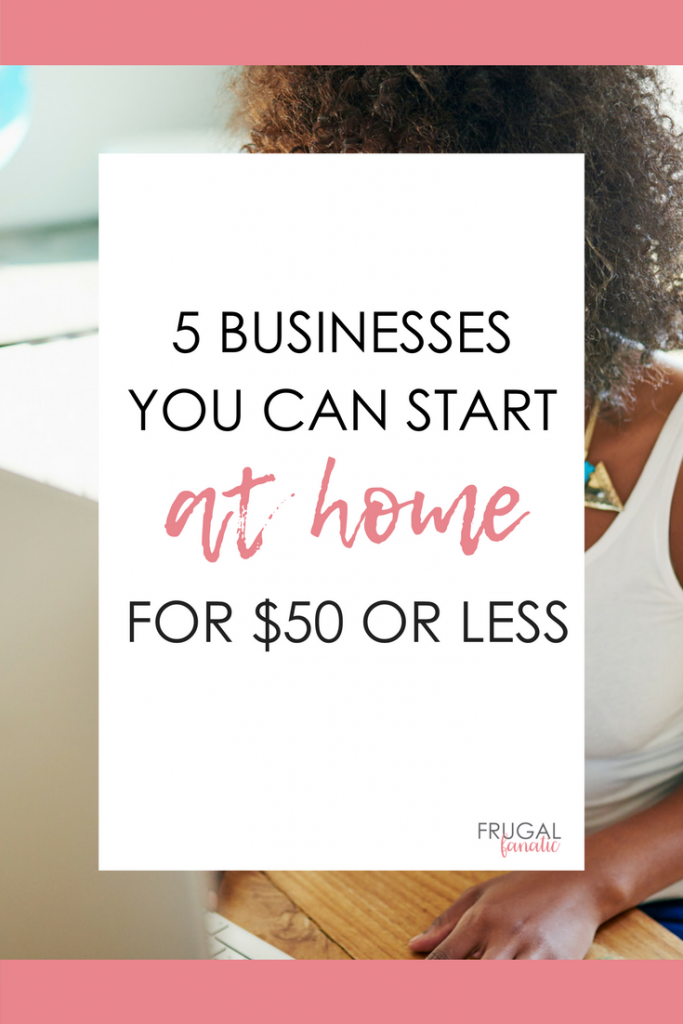 5 Businesses You Can Start At Home For $50 Or Less | Opportunity ...